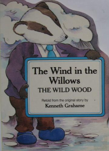 The Wind in the Willows - The Wild Wood